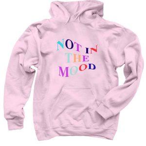 Not-In-The-Mood-Hoodie